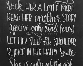 Hand Lettered Chalkboard Print - A Little Longer - Digital File, 5x7, 8x10, 11x14 - Quote Print - Nursery Print - Little Girl's Print