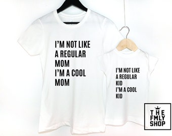 I'm not like a regular mom T-shirt, I'm not like a regular Kid T-shirt, Cool Mom T-shirt, Cool Kid T-shirt, Mom and Baby Matching Set