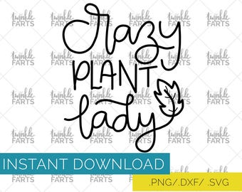 Crazy plant lady handlettered Cut File, plant lover SVG, use with Cricut & Silhouette, Succulent love, Instant Download