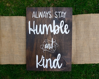 Humble and Kind reclaimed wood sign - Always be humble and kind sign - Handmade signs - Handmade home decor