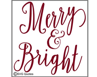 Merry and Bright SVG DXF EPS Cutting File For Cricut Explore, Silhouette&More.Instant Download.Personal and Commercial Use.Vinyl. Printable