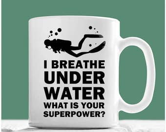 Diver Mug, I Breathe Under Water What Is Your Superpower, Dive Coffee Mug, Gifts For Divers, Underwater Diving Gifts, Deep Sea Diver Gifts