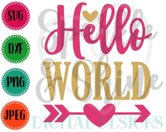Hello World SVG, DXF, JPEG, Baby Girl Cut File, Girl Svg file, 1st Baby svg, Silhouette svg, cricut svg, Baby Girl svg, Newborn Baby svg