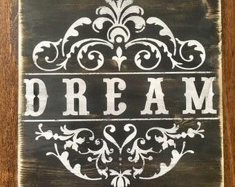Dream, rustic wood sign,  handpainted wooden sign, wood sign, rustic wood decor, dream sign, rustic sign, flourish