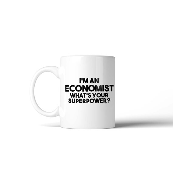 I'm an Economist what's your Superpower Mug - Funny Gift Idea Stocking Filler
