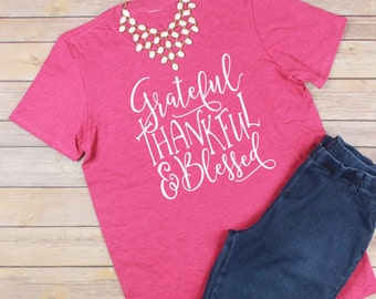 Grateful, Thankful & Blessed Tee 4 Colors