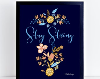 Stay Strong Wall Art Inspirational Quote Print - Motivational quote sign - Motivational print - Never give up print - Stay strong quote