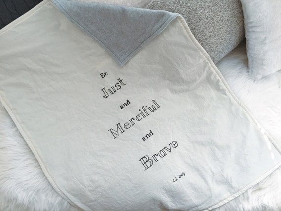 Be Just and Merciful and Brave Large Baby Blanket // Baby Shower Gift // C.S. Lewis Baby Blanket // The Chronicles of Narnia