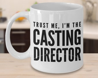 Trust Me, I'm the Casting Director - Hollywood Casting Director Coffee Mug