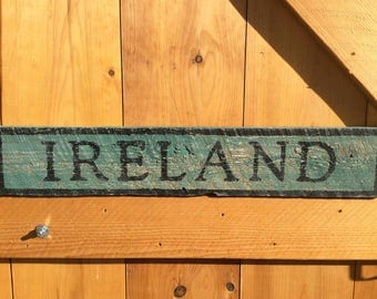 Ireland wood sign, rustic, vintage appearance