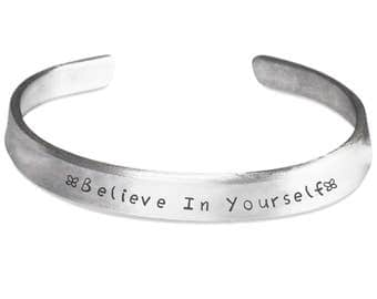 BELIEVE IN YOURSELF! Bangle Cuff Bracelet Positive Affirmation and Support! Gift for Graduate or Entrepreneur!  Silver Cuff Bracelet!