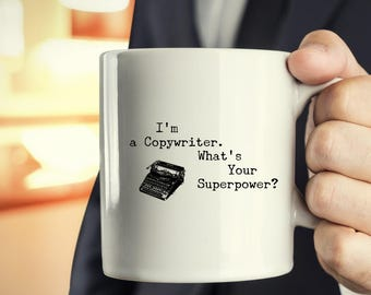 I'm a Copywriter - What's Your Superpower? - Funny Gift Mug for Copywriters - Variant 2