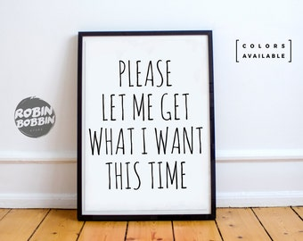 Please Let Me Get What I Want This Time l Posters With Love l  Wall Decor l Minimal Art l Home Decor l Valentines Gift l Anniversary Gift