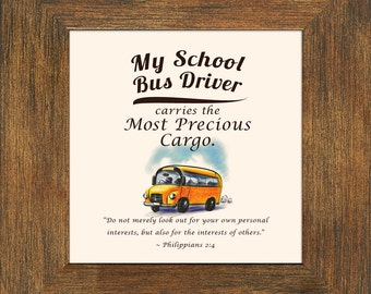 School Bus Driver Appreciation, Gratitude and Encouragement Saying with Scripture Framed Gift with Easel back for Standing. (33BR-108)