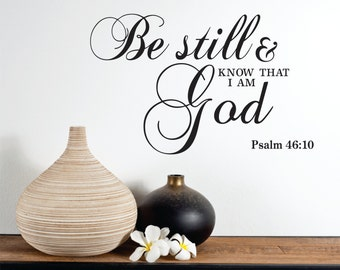 Be Still and Know Decal, Be Still and Know that I am Decal, Be Still and Know that I am GOD, Scripture Wall Decal, Bible Verse Decal 0056-3