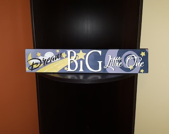 Dream Big Little One Handcrafted Wood sign Nursery plaque