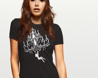 Chandelier Ladies Fit Shirt - Chandelier Tshirt - Chandelier T shirt - Chandelier T-shirt - Swing from the Chandelier Tshirt - Made in USA