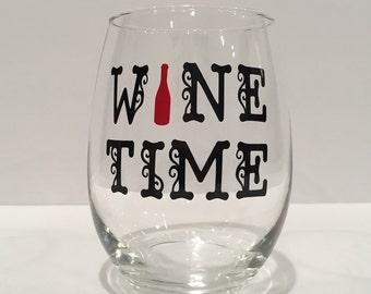 Wine Time Wine Glass; Mom wine glass, Funny Wine Glass; gifts for mom, Wine Gifts, stemless wine glass