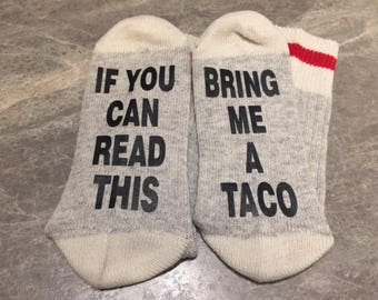 If You Can Read This ... Bring Me A Taco (Socks)