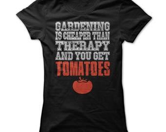 Gardening Shirt - I Love Gardening T shirt - Gardeners Tshirt - Gifts For Gardeners - You Get Tomatoes - Gardening Tshirts - Small To 3XL