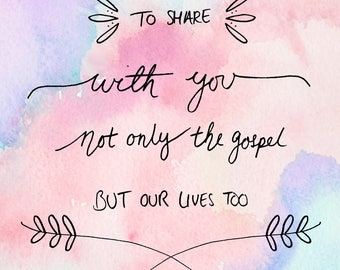Bible verse calligraphy (Thessalonians 2:8) downloadable print with watercolour background