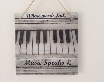 Music Lover | Where words fail, music speaks | Music lover piano sign |  Ceramic Tile Hanging plaque