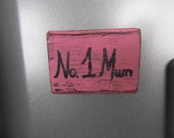 Rustic Fridge Magnet: Number 1 Mum