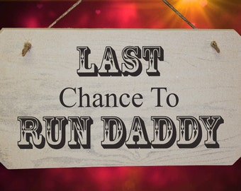 Wedding Last Chance To Run Daddy Rustic Wooden Sign Shabby Chic White Washed
