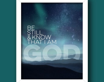 Bible Verse Printable – Be Still and Know that I am God – Psalm 46:10 *INSTANT DOWNLOAD* [5x7, 8x10, 11x14] Digital Print