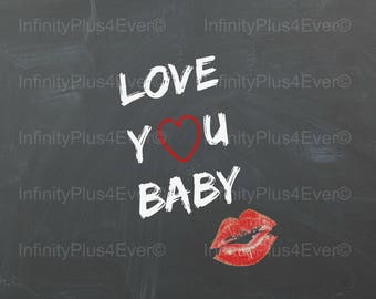 Love You Baby (with lipstick) - 8x10 INSTANT DOWNLOAD