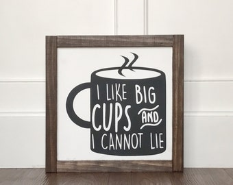 I like big cups and I cannot lie 9.5 x 9.5 winter wood sign farmhouse style rustic decor wall decor coffee bar hot cocoa