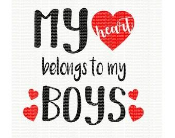 My Heart Belongs to by Boys SVG, cutting file, vinyl file, svg, svg file, cameo file, cricut, mama, boy mom, boy, mom, svg file, cameo, boys