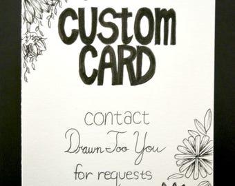 CUSTOM, Hand Drawn Card (Handmade), Stationary, Greeting Card