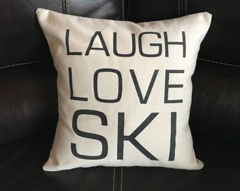 Laugh Love Ski Decorative Throw Pillow Skiing Accent Pillow Home Decor Handmade Gift
