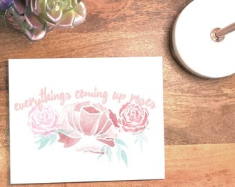Everything's Coming Up Roses, Quote Print, Inspirational Wall Decor, Printable Wall Art, Watercolor, Prints, 4x6, 5x7, 8x10, 11x14, 18x24