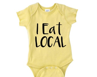 I EAT LOCAL. Funny Baby bodysuit. NB-6T