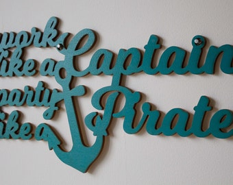 Work like a Captain Party like a Pirate - Inspirational wall art, funky fun craft piece to decorate any living room bedroom or kitchen wall