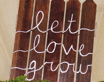 Picket Fence Let Love Grow Sign
