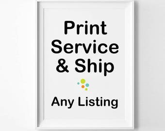 PRINT SERVICE and SHIP to you, any listing