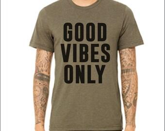Good Vibes Only. Funny shirt. Funny t-shirt. Triblend. Sarcastic shirt. Inspirational shirt. Inspirational. Custom shirt. Many Colors.