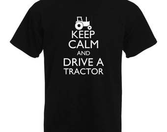 Keep Calm and Drive A Tractor | Keep Calm and Carry On | Funny T-Shirt | Keep Calm | Tractor Lovers T-Shirt, Farming T-Shirt