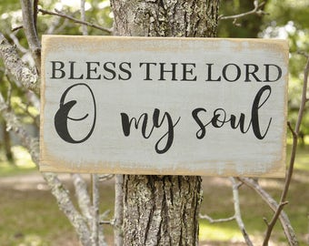 Bless the Lord O my soul distressed wood sign