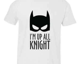 I'm Up All Knight Youth Shirt