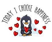 Today I Choose Happiness - Cute Penguin - Digital Print
