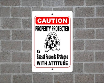 Property protected by Basset Fauve de Bretagne guard dog warning yard fence breed metal aluminum sign (B)