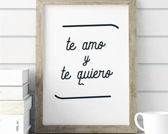 "Spanish Phrase Print. ""te amo y te quiero."" I love you and I like you. Insta Download. Home Decor."