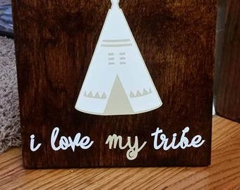 Wooden I love my Tribe Sign 8x8