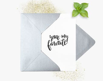 Greeting card | You're My Favorite. You're my favorite. A6 folded card | Silver envelope. Folded Greeting Card + Silver envelope
