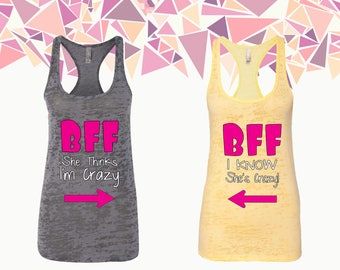 Bff She Thinks I'm Crazy Bff I Know She's Crazy Tank Bff Tank Best Friend Forever Women Tank Ladies Tank Burnout Racerback Tank Gift For Bff