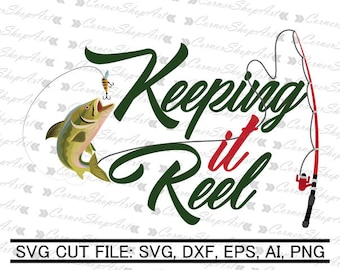 SVG, DXF EPS Cut file, Keepin it reel, camp cut file, fishing svg, fishing vector, summer svg, lake svg, CornerShopArt silhouette cut file